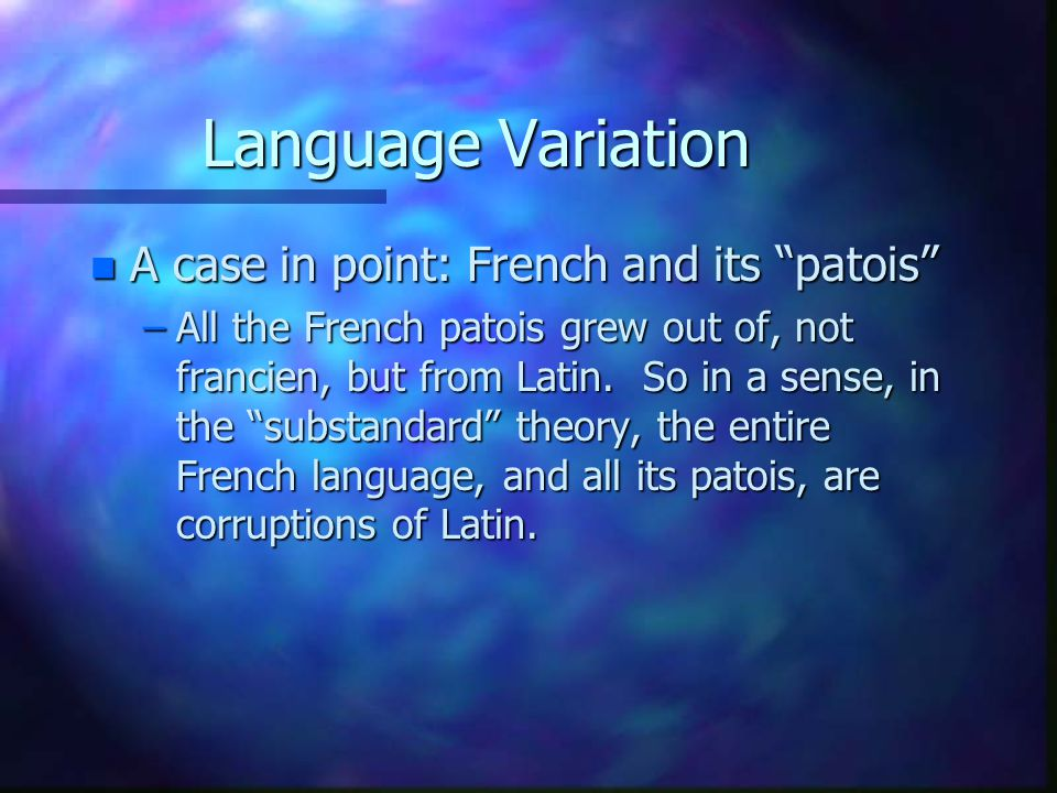 Language Variation A case in point: French and its patois