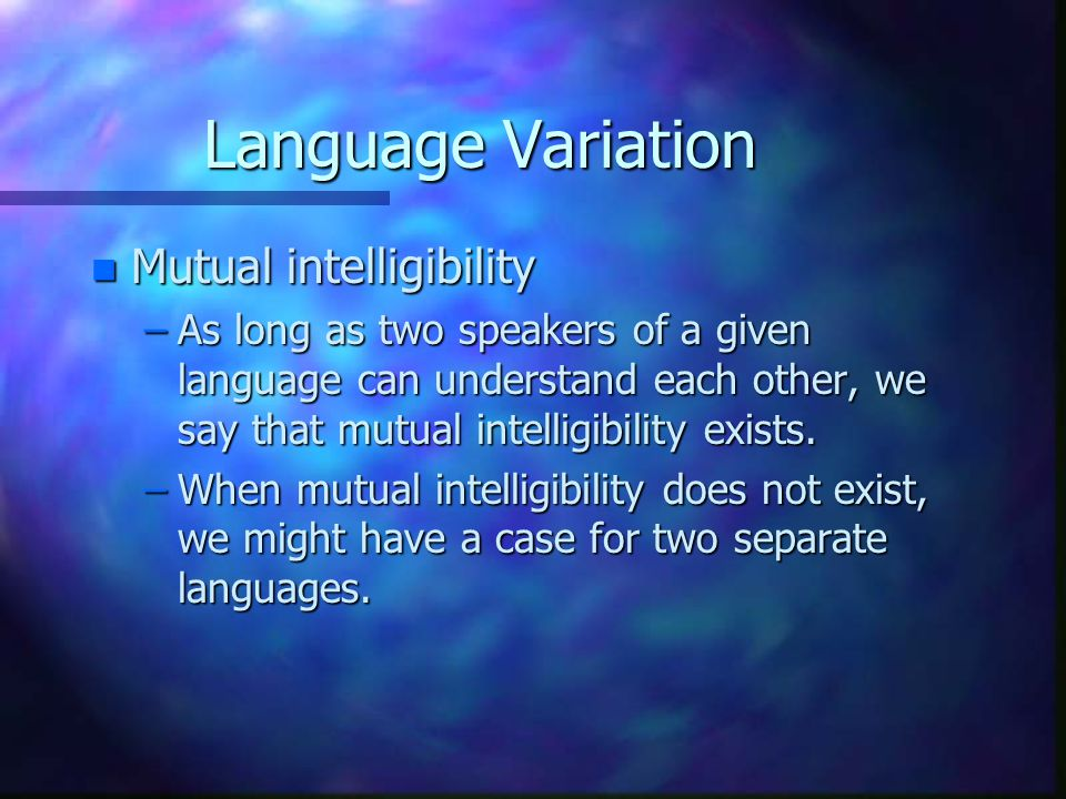 Language Variation Mutual intelligibility