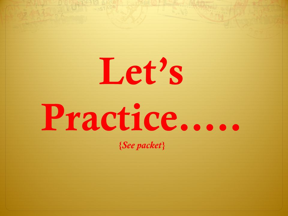 Let's Practice….. {See packet}