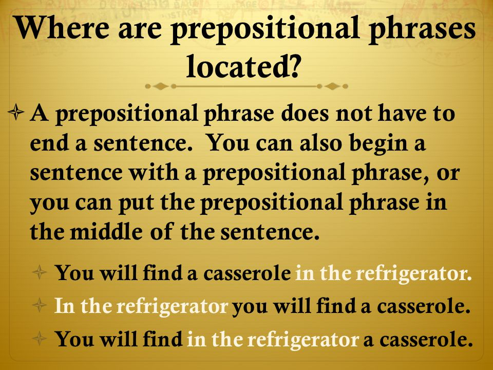 Where are prepositional phrases located