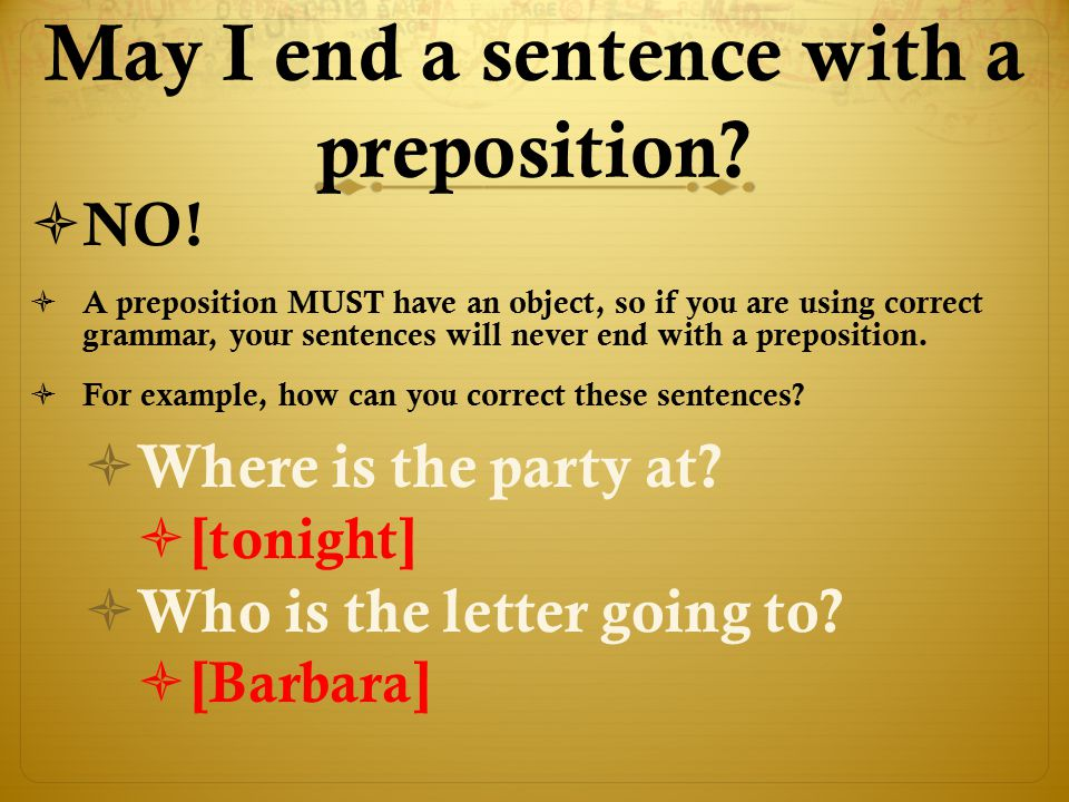 May I end a sentence with a preposition