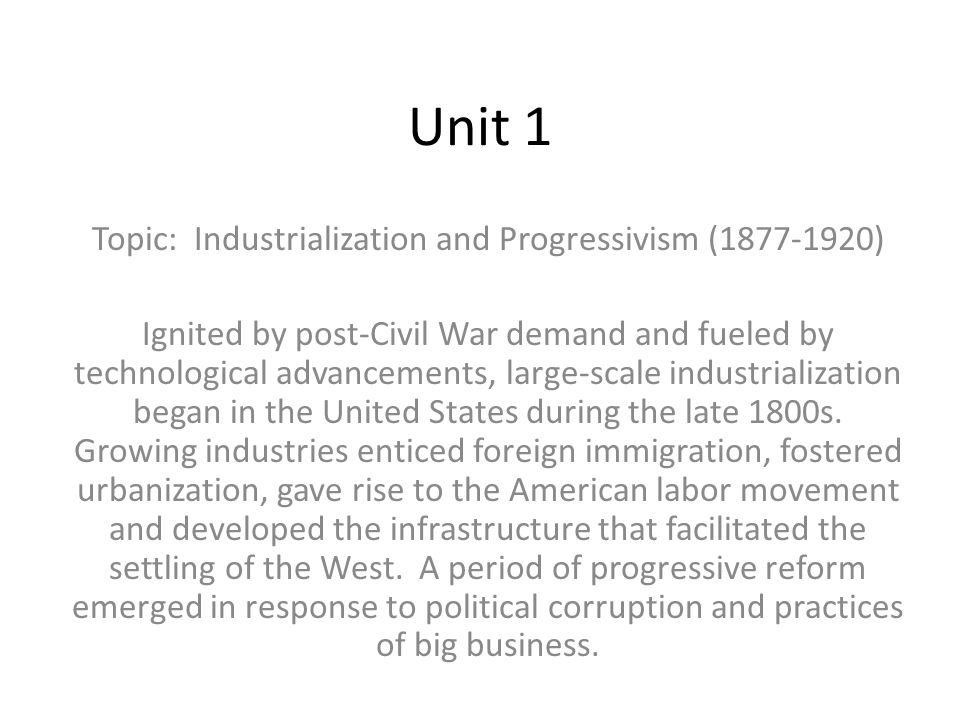 Topic: Industrialization and Progressivism (1877-1920)