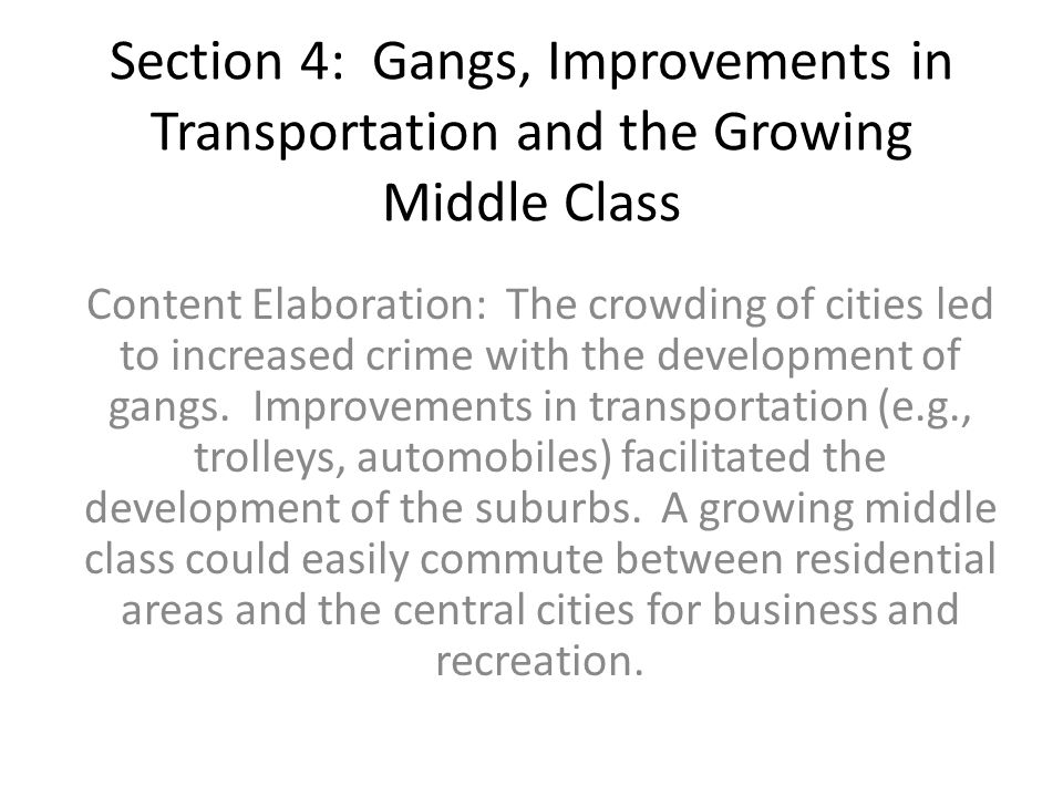 Section 4: Gangs, Improvements in Transportation and the Growing Middle Class