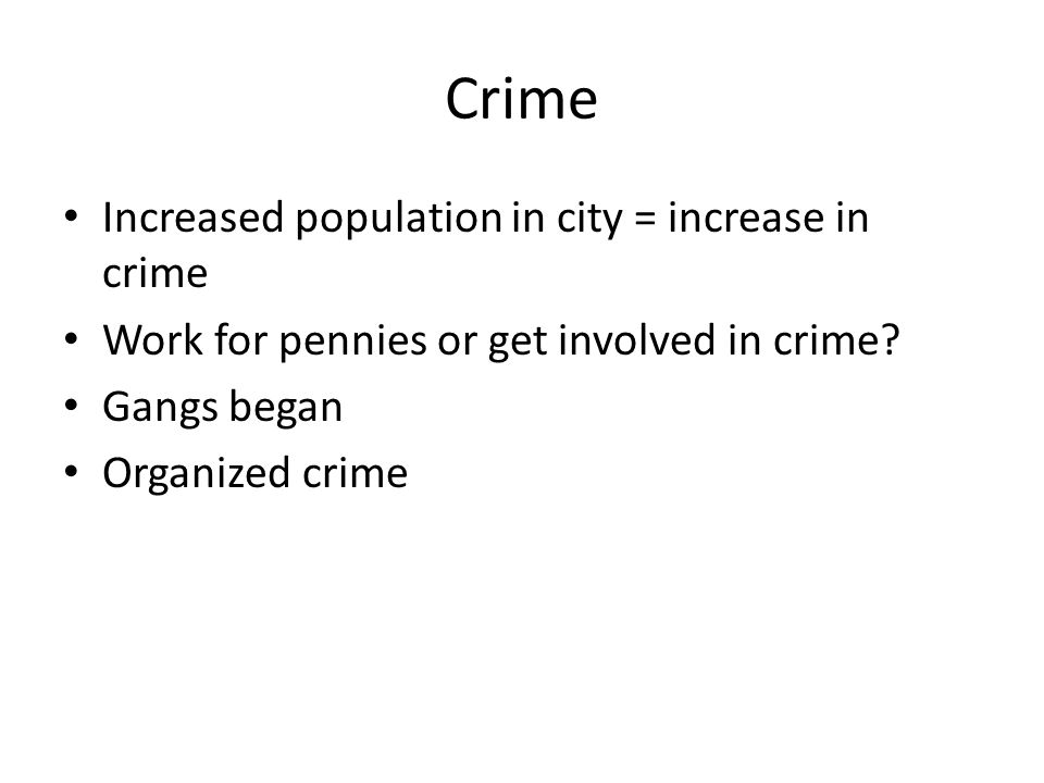 Crime Increased population in city = increase in crime