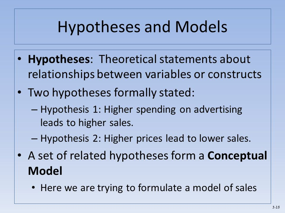 Hypotheses and Models Hypotheses: Theoretical statements about relationships between variables or constructs.