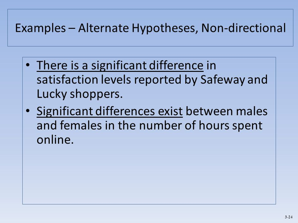 Examples – Alternate Hypotheses, Non-directional