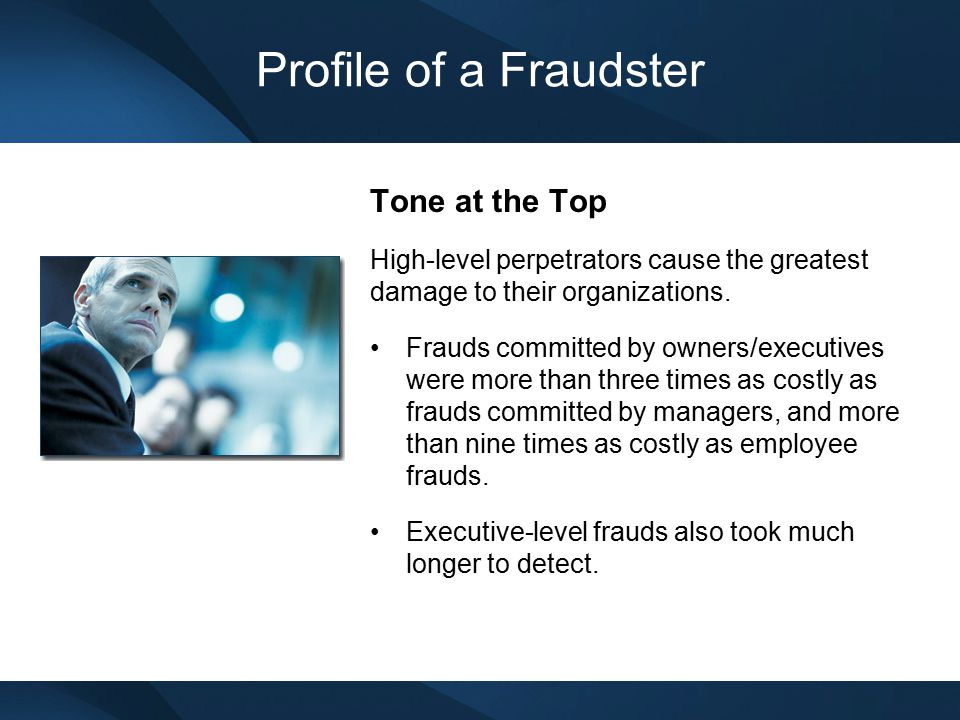 Profile of a Fraudster Tone at the Top