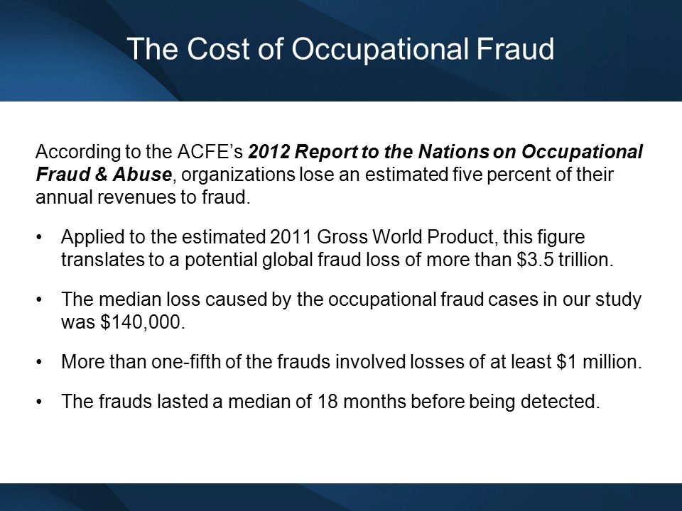 The Cost of Occupational Fraud