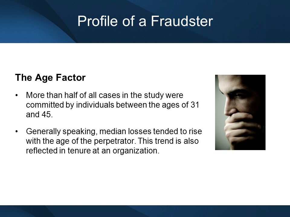 Profile of a Fraudster The Age Factor