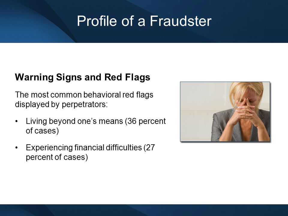 Profile of a Fraudster Warning Signs and Red Flags
