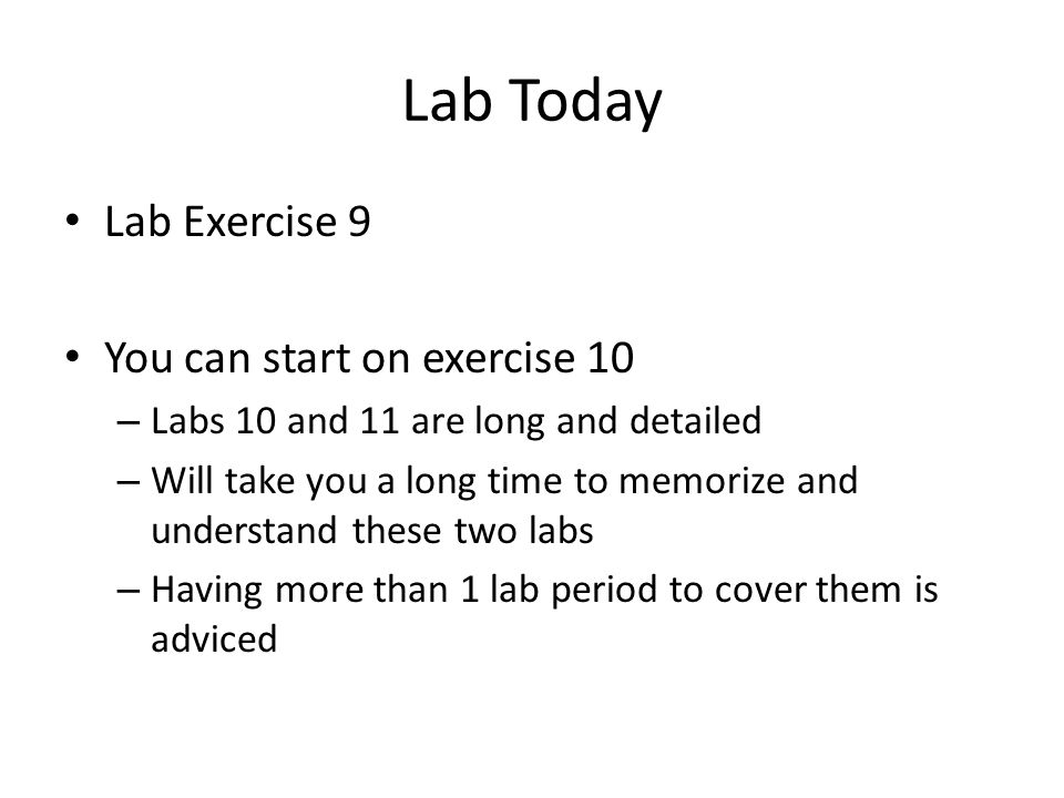 Lab Today Lab Exercise 9 You can start on exercise 10