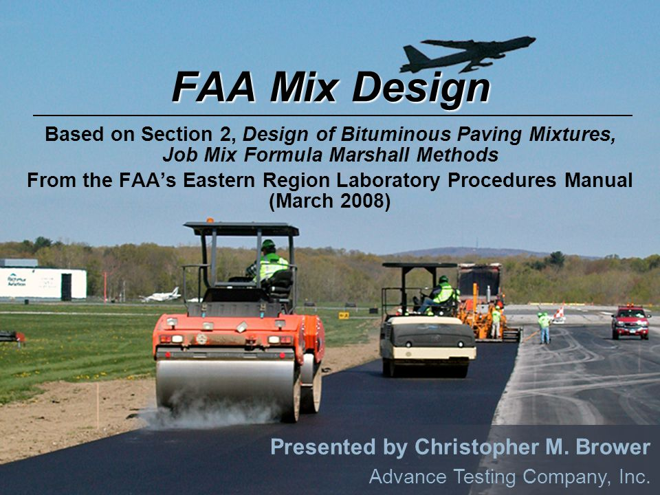 FAA Mix Design Presented by Christopher M. Brower