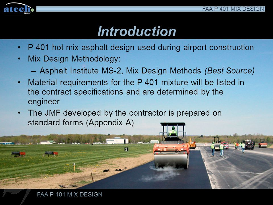 Introduction P 401 hot mix asphalt design used during airport construction. Mix Design Methodology: