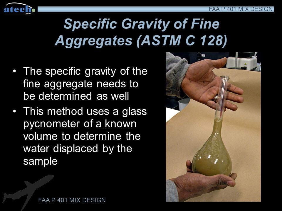 Specific Gravity of Fine Aggregates (ASTM C 128)