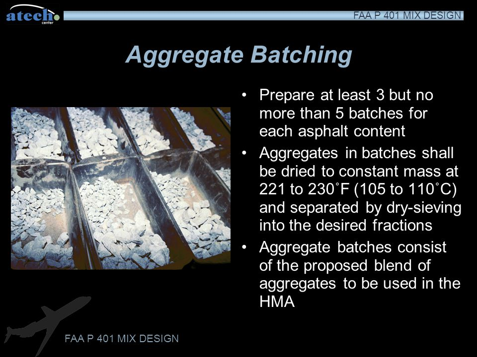 Aggregate Batching Prepare at least 3 but no more than 5 batches for each asphalt content.
