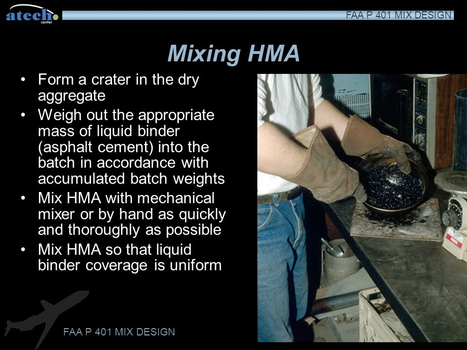 Mixing HMA Form a crater in the dry aggregate