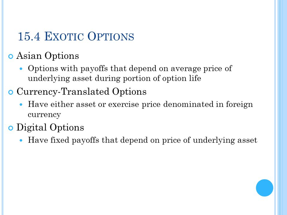15.4 Exotic Options Asian Options Currency-Translated Options