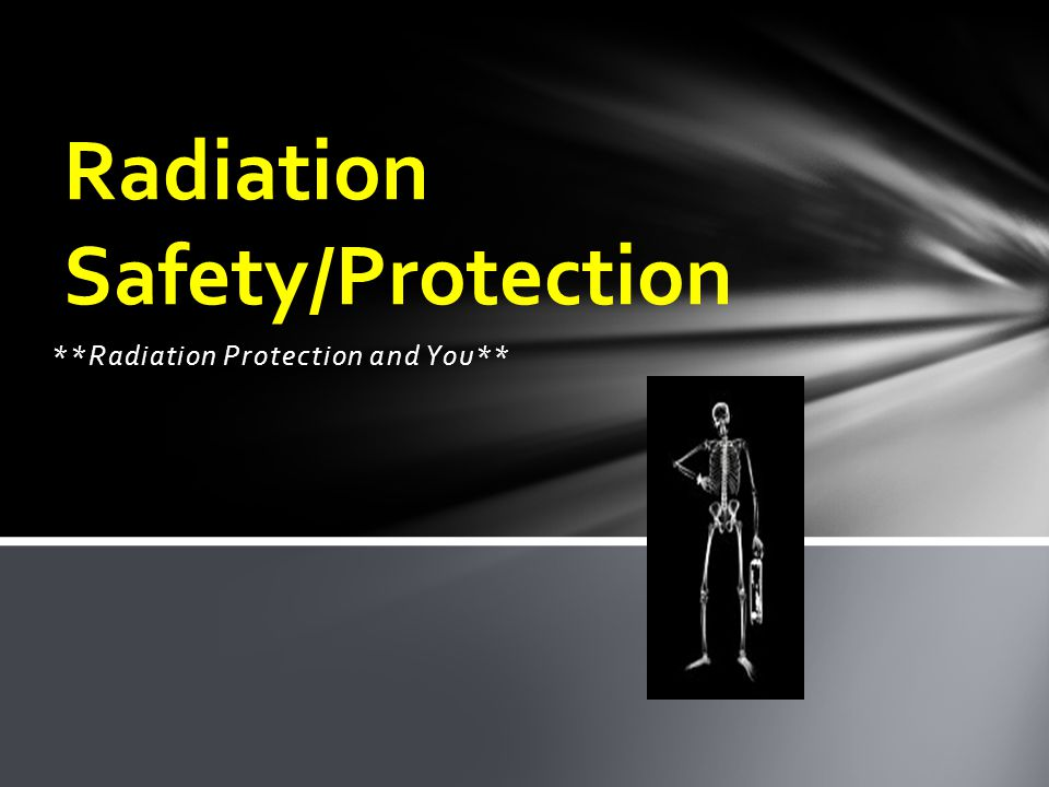 Radiation Safety/Protection