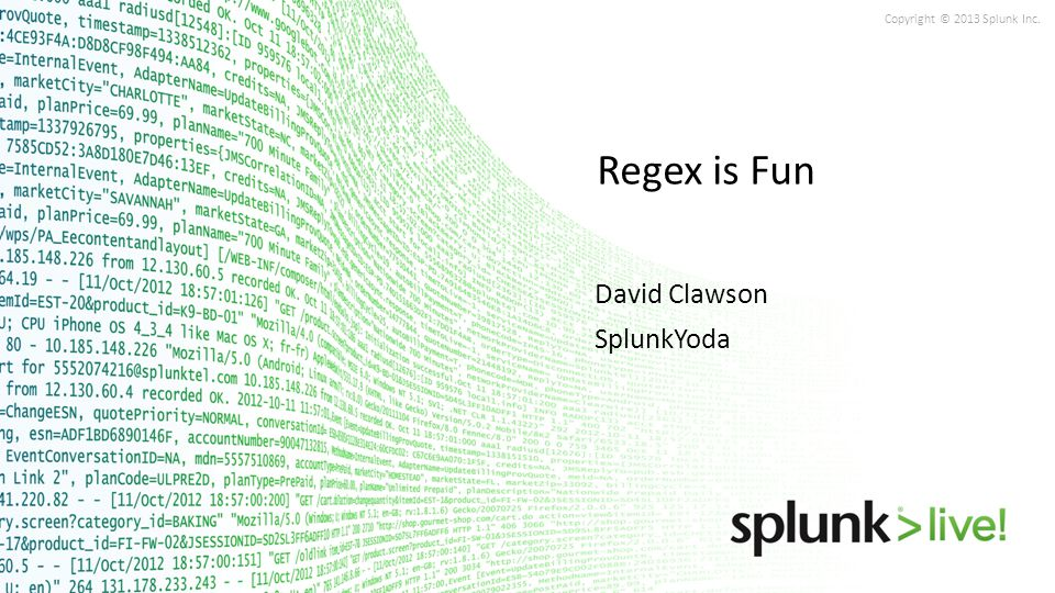 Regex is Fun David Clawson SplunkYoda