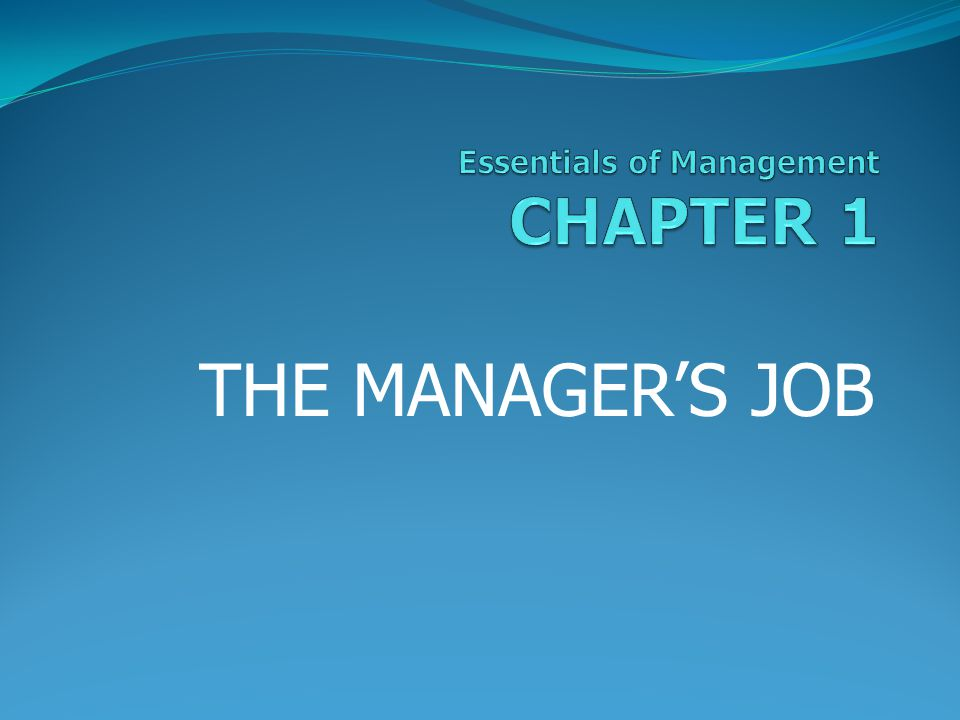 Essentials of Management CHAPTER 1