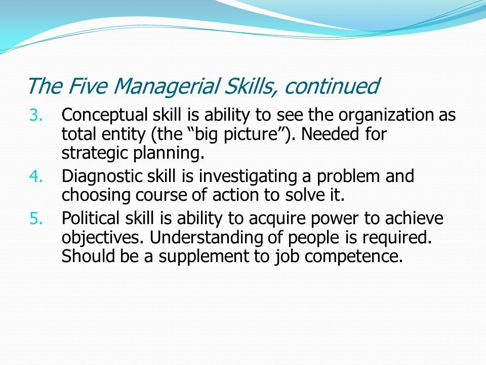 The Five Managerial Skills, continued