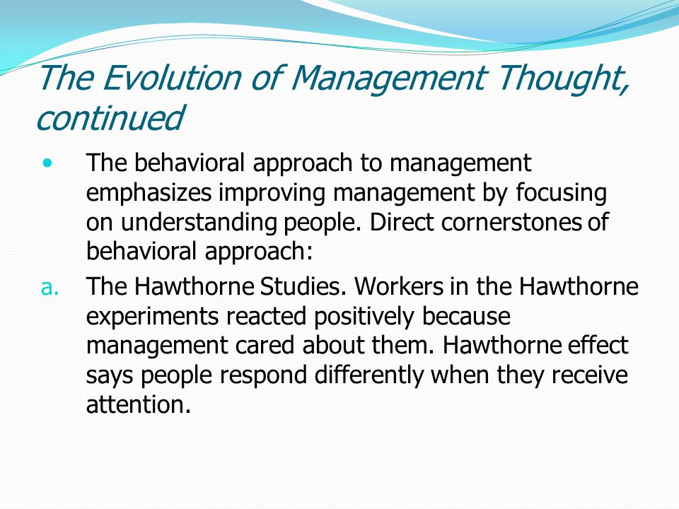 The Evolution of Management Thought, continued