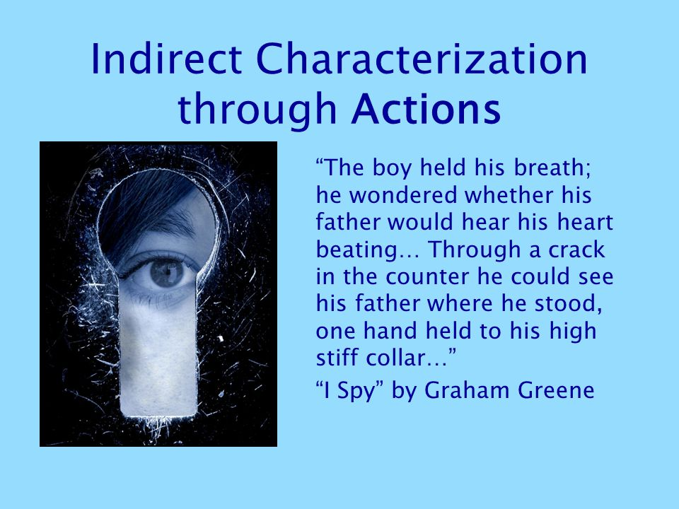 Indirect Characterization through Actions