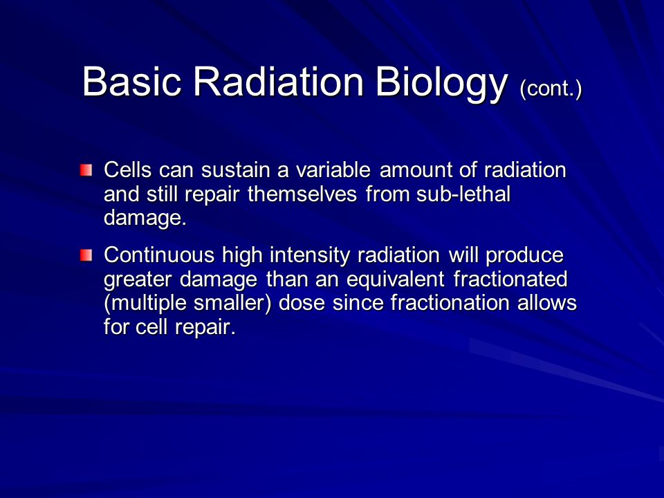 Basic Radiation Biology (cont.)
