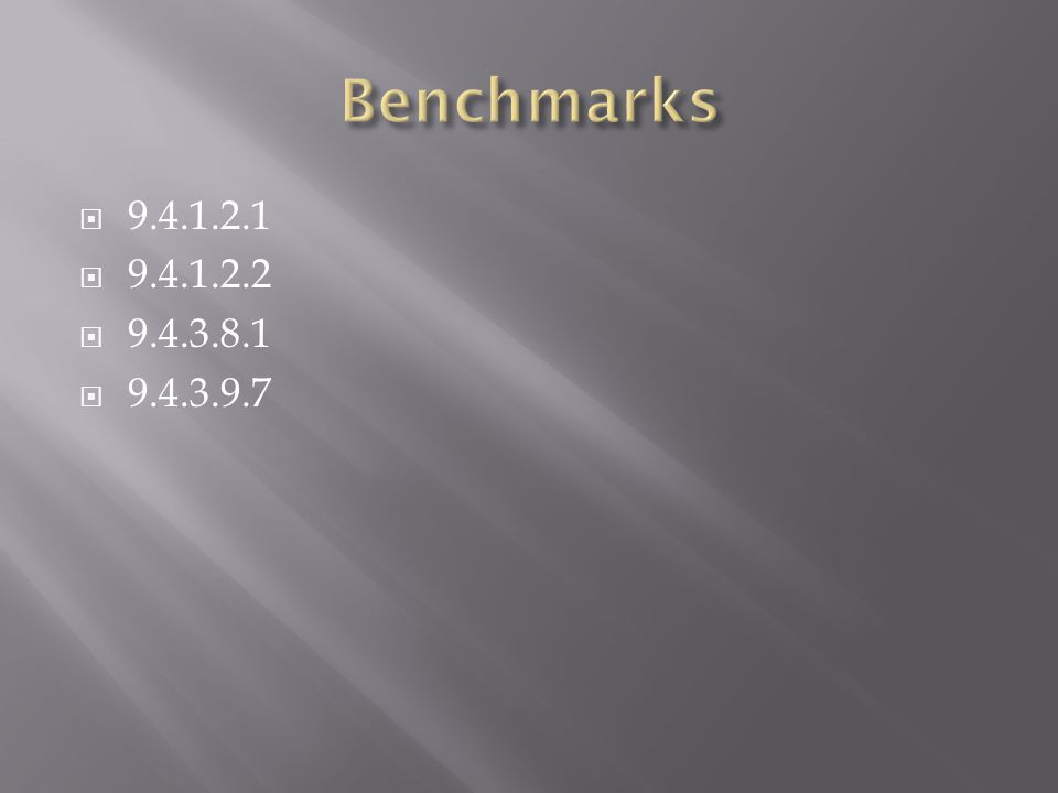 Benchmarks 9.4.1.2.1 9.4.1.2.2 9.4.3.8.1 9.4.3.9.7