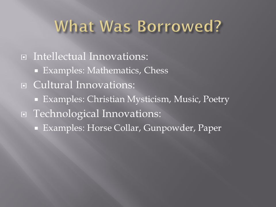 What Was Borrowed Intellectual Innovations: Cultural Innovations: