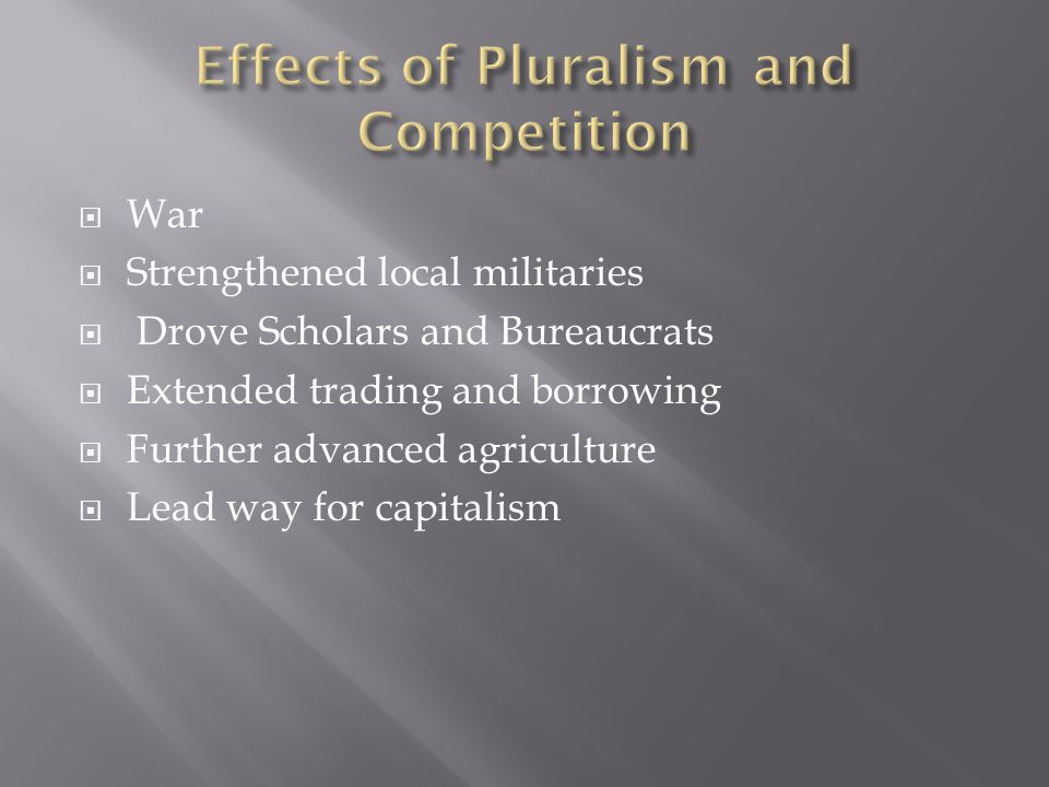 Effects of Pluralism and Competition