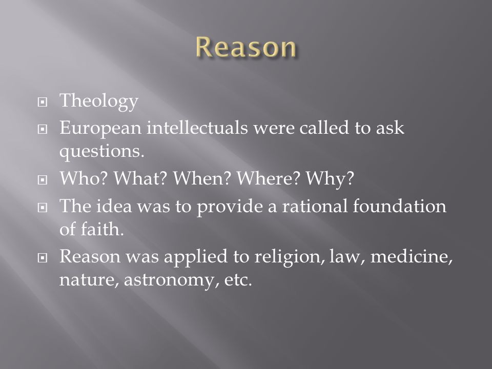 Reason Theology European intellectuals were called to ask questions.