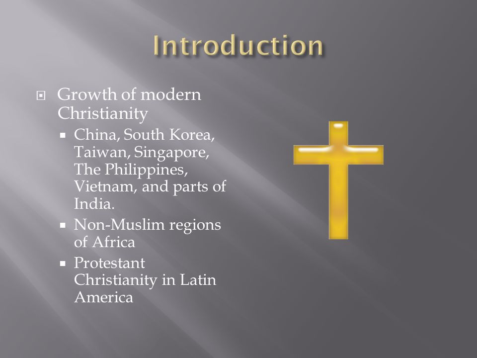 Introduction Growth of modern Christianity