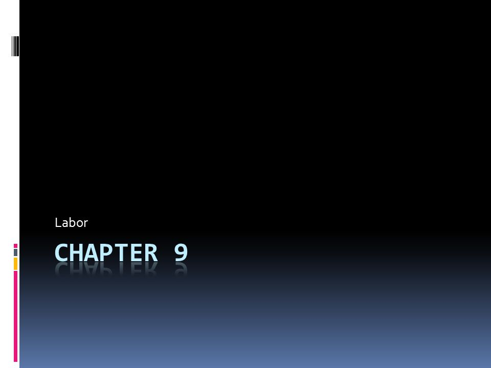 Labor Chapter 9