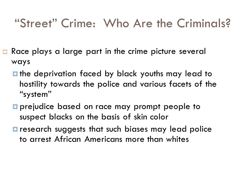 Street Crime: Who Are the Criminals