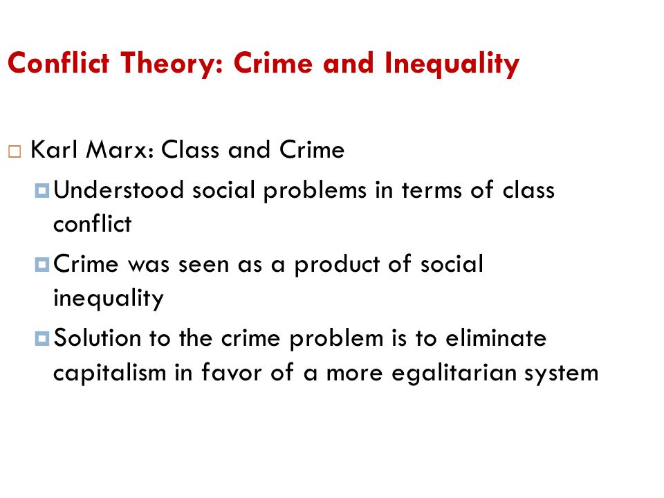 Conflict Theory: Crime and Inequality