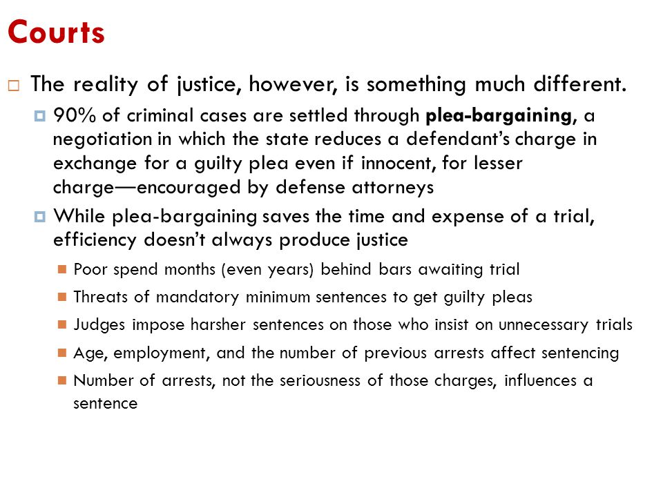 Courts The reality of justice, however, is something much different.