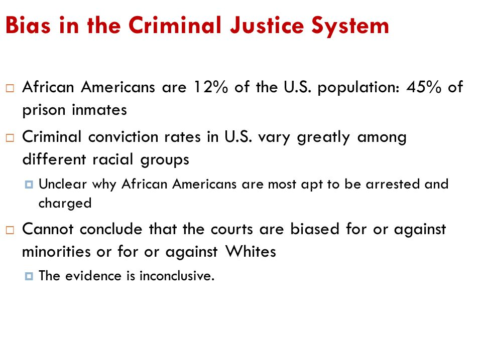 Bias in the Criminal Justice System