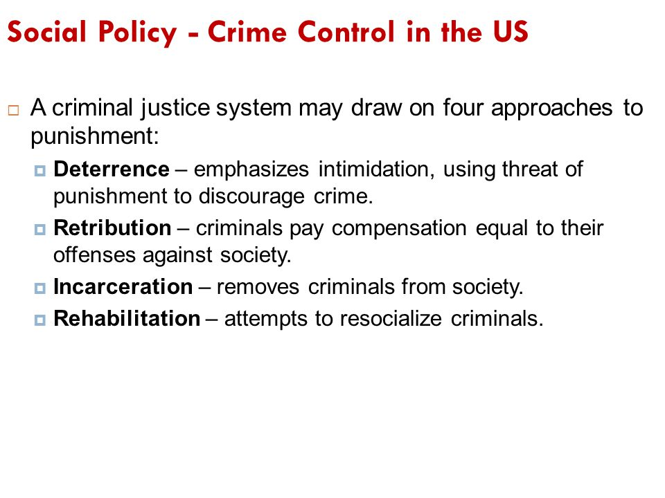 Social Policy - Crime Control in the US