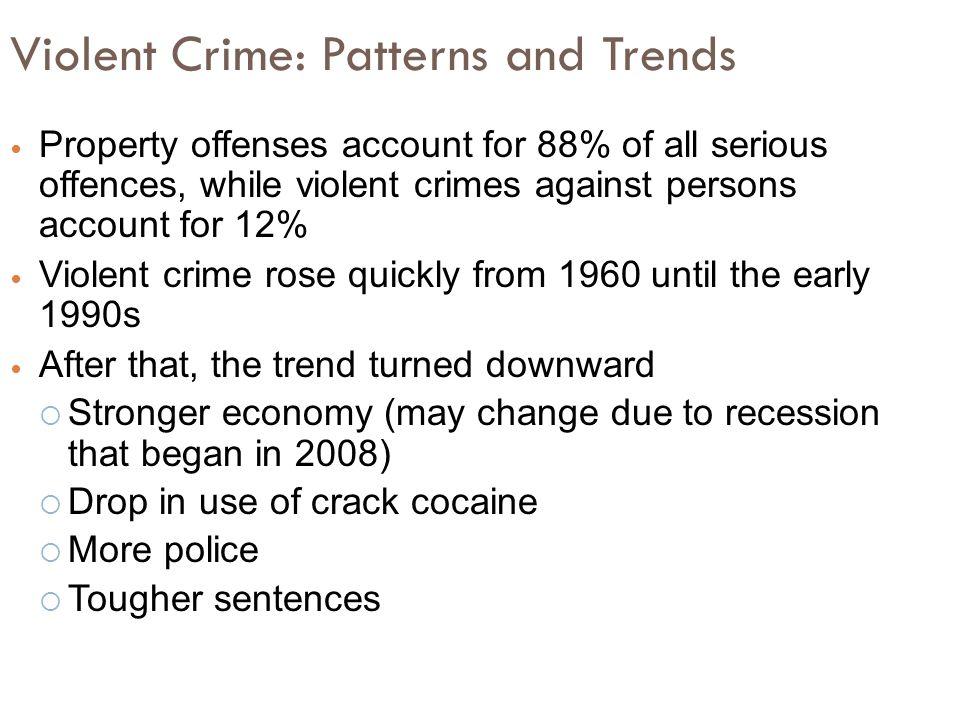 Violent Crime: Patterns and Trends