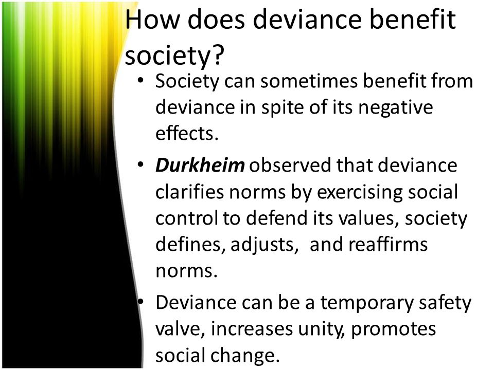 How does deviance benefit society
