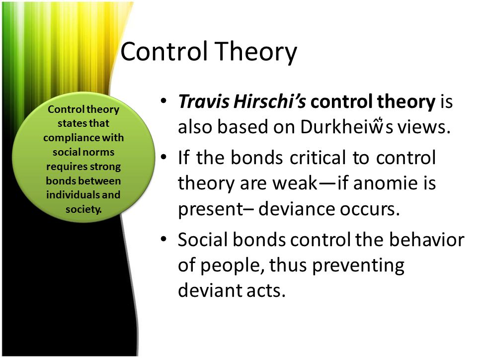 Control Theory Travis Hirschi's control theory is