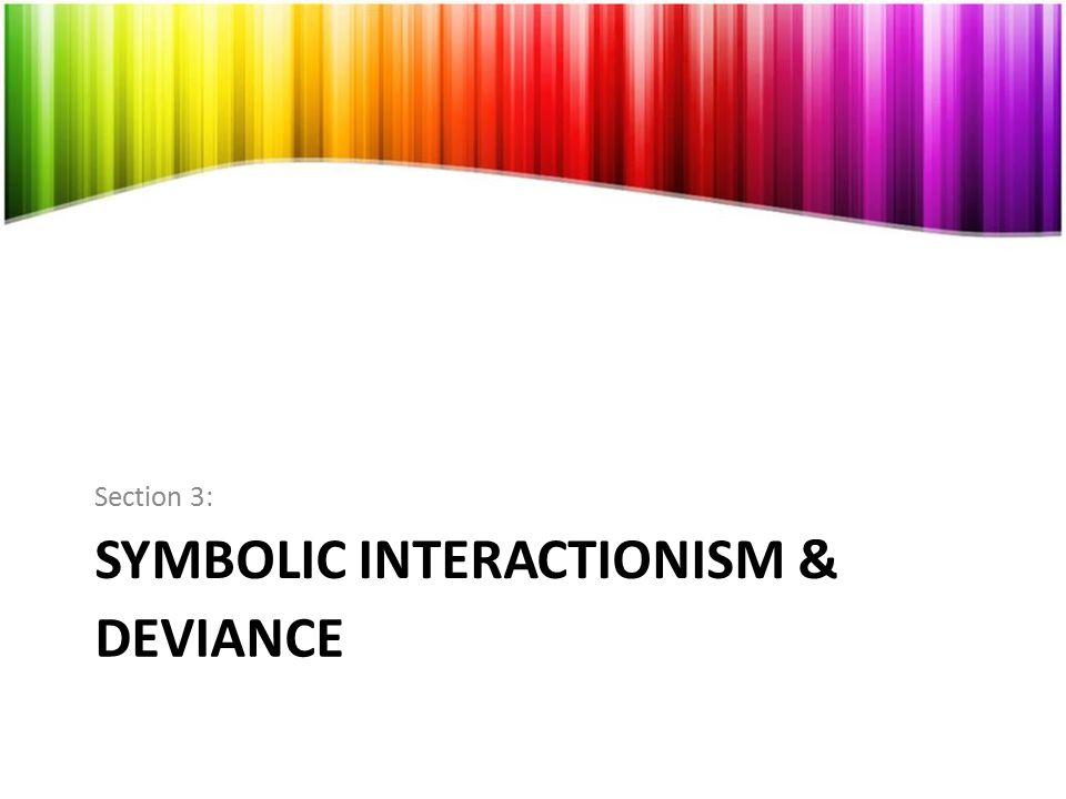 SYMBOLIC INTERACTIONISM &