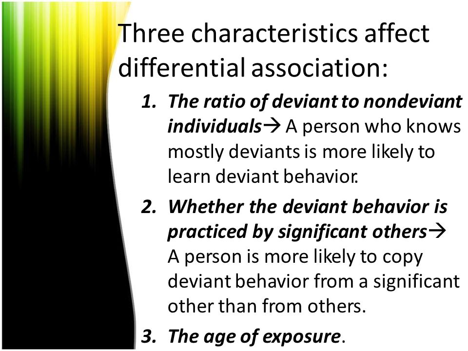 Three characteristics affect differential association:
