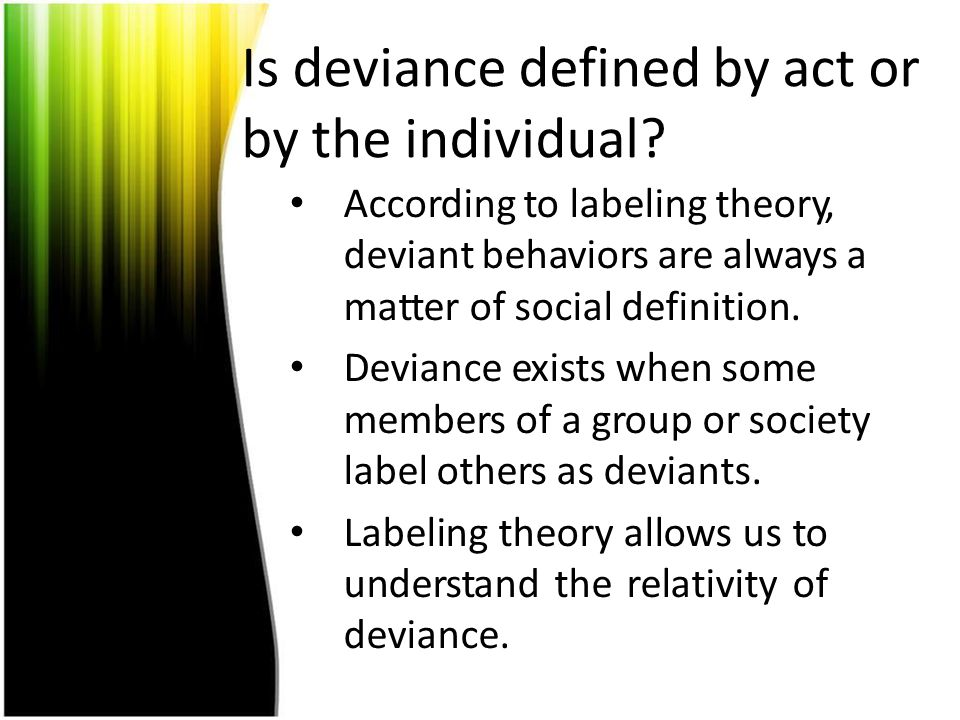 Is deviance defined by act or by the individual