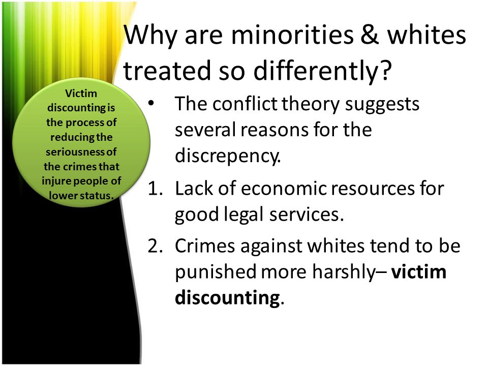 Why are minorities & whites treated so differently