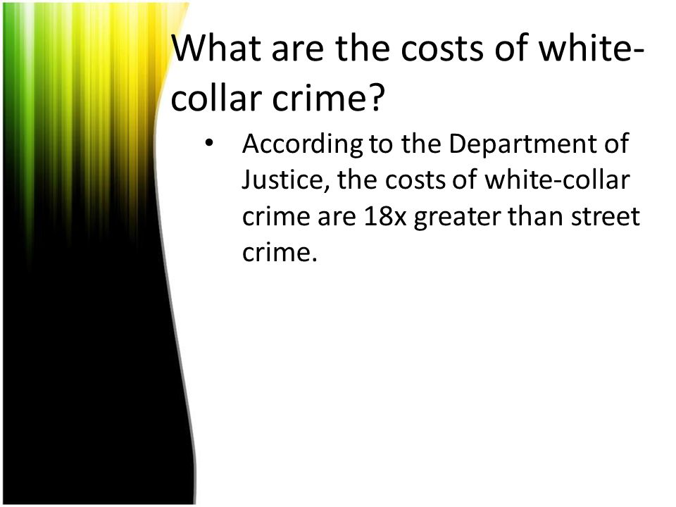 What are the costs of white- collar crime