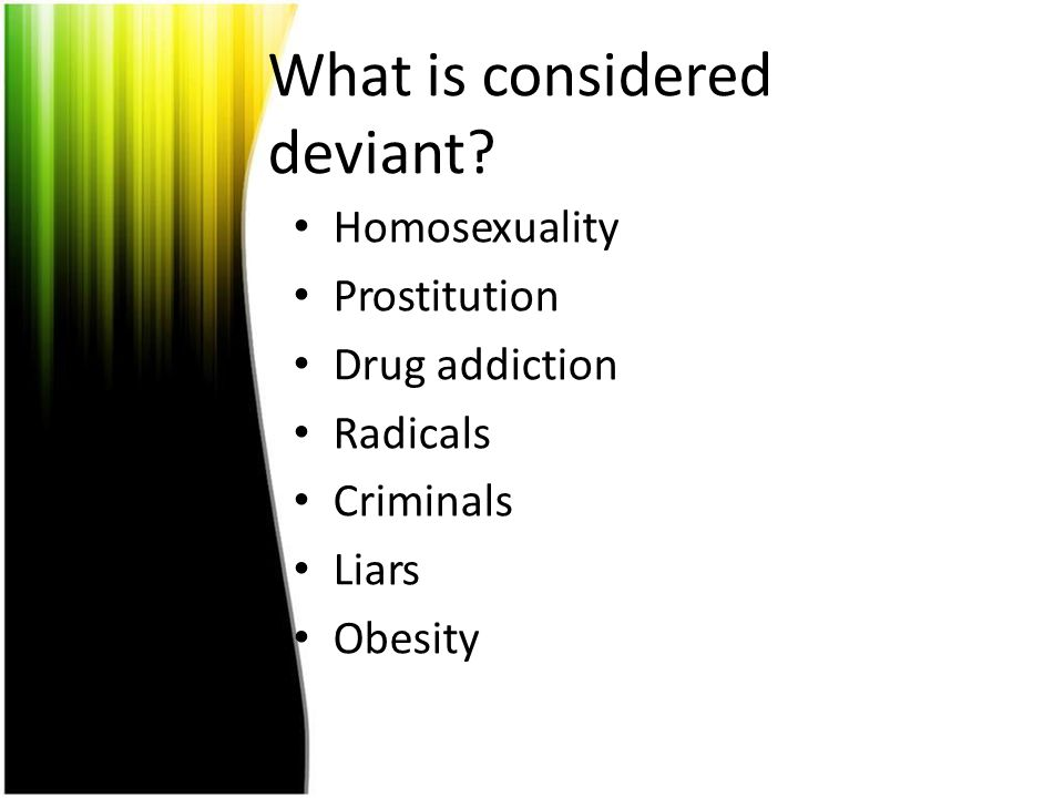 What is considered deviant