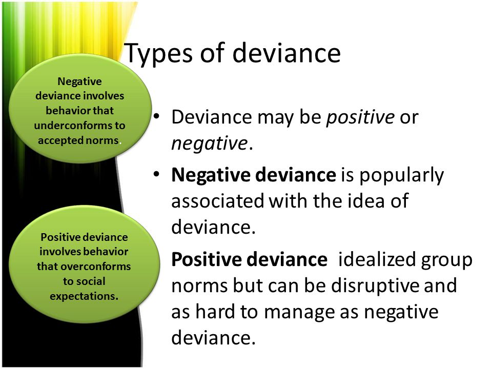 Types of deviance Deviance may be positive or negative.