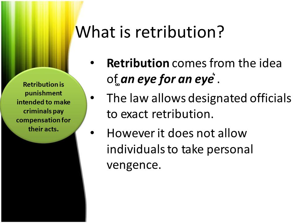 What is retribution Retribution comes from the idea
